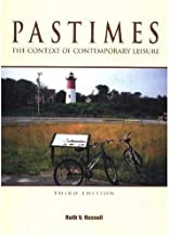 Pastimes: The Context of Contemporary Leisure 3rd Edition (Book Only) Paperback