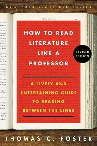 Real Estate Investing Books! -  How to Read Literature Like a Professor: A Lively and Entertaining Guide to Reading Between the Lines, Revised Edition