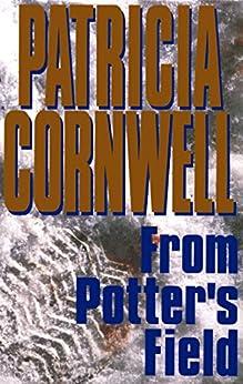 From Potter's Field: Scarpetta 6 (Kay Scarpetta) by [Patricia Cornwell]