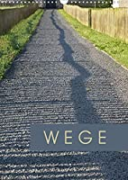 Wege (Wandkalender 2022 DIN A3 hoch): Der Weg ist das Ziel - hier Wege, die Freude bereiten. (Monatskalender, 14 Seiten )