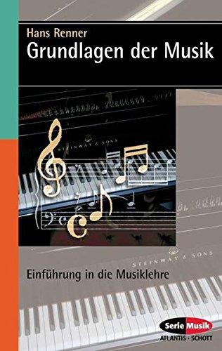 Grundlagen der Musik: Einführung in die Musiklehre (Serie Musik)