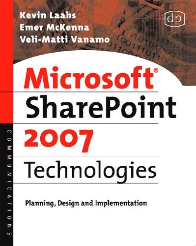 Microsoft SharePoint 2007 Technologies: Planning, Design and Implementation (English Edition)