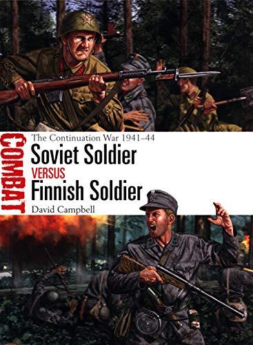 Soviet Soldier vs Finnish Soldier: The Continuation War 1941–44 (Combat)