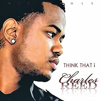 Think That I