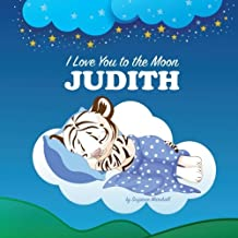 I Love You to the Moon, Judith: Bedtime Story & Personalized Book (Bedtime Stories, Goodnight Poems, Bedtime Stories for Kids, Personalized Books, Personalized Gifts)