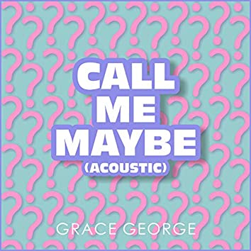 Call Me Maybe (Acoustic)