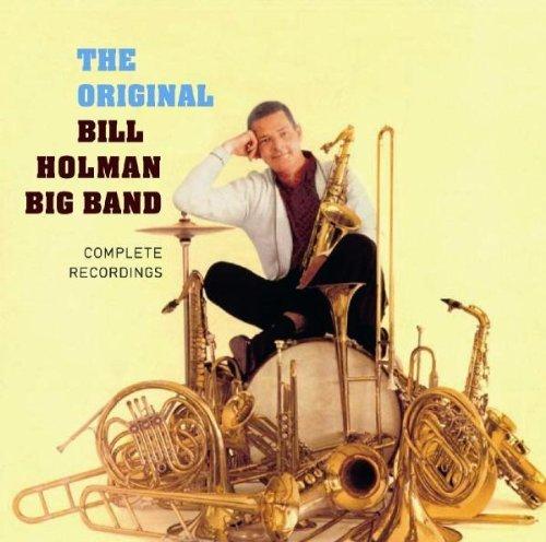 The Original Bill Holman Big Band by Bill Holman