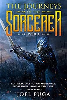 The Journeys of the Sorcerer issue 1: Fantasy, Science Fiction, and Horror. Short Stories, Novellas, and Serials. by [Joel Puga]