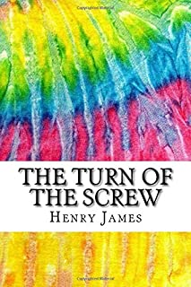 The Turn of the Screw: Includes MLA Style Citations for Scholarly Secondary Sources, Peer-Reviewed Journal Articles and Critical Essays (Squid Ink Classics)