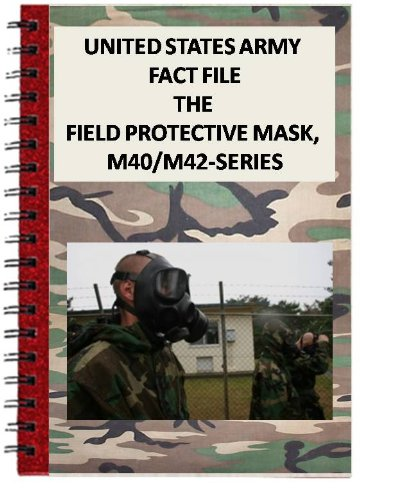 United States Army Fact File The M40-series Protective Masks (English