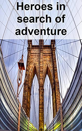 Heroes in search of adventure (Portuguese Edition)