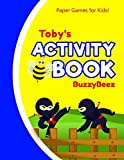 Toby's Activity Book: Ninja 100 + Fun Activities | Ready to Play Paper Games + Blank Storybook & Sketchbook Pages for Kids | Hangman, Tic Tac Toe, ... Name Letter T | Road Trip Entertainment