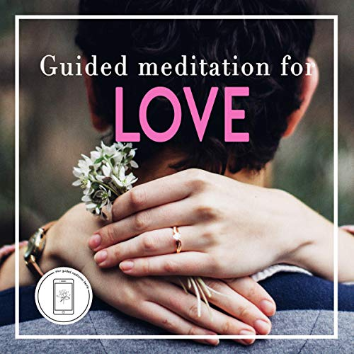 Guided Meditation for Love, Based on the Law of Attraction Audiobook By Your guided meditation bestie cover art