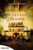 El misterio de la casa Aranda: Víctor Ros, un detective en el Madrid de finales del siglo XIX (EMBOLSILLO)