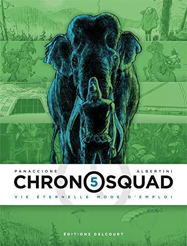 Chronosquad 05. Vie éternelle mode d'emploi