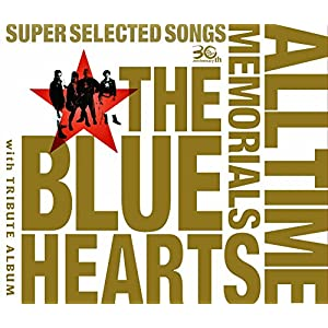 """THE BLUE HEARTS 30th ANNIVERSARY ALL TIME MEMORIALS ~SUPER SELECTED SONGS~【CD3枚組通常盤】"""""""