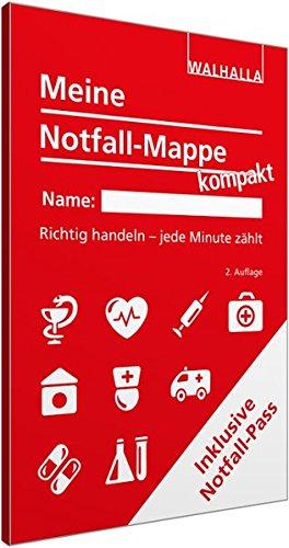 Meine Notfall-Mappe kompakt: Richtig handeln - jede Minute zählt; Mit Notfall-Pass zum Aushändigen an den Rettungsdienst und Notarzt