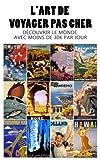 L'art de voyager pas cher [avec moins de 30 euros par jour!]