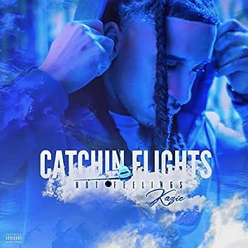 Catchin Flights Not Feelings