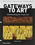 Gateways to Art: Understanding the Visual Arts (Third Edition)