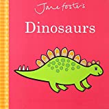 Jane Foster s Dinosaurs (Jane Foster Books)