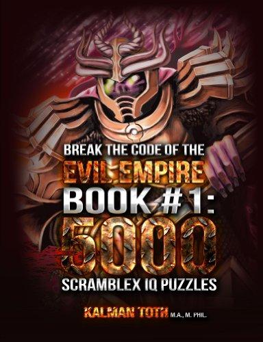Break the Code of the Evil Empire Book #1: 5000 Scramblex IQ Puzzles (SCRAMBLEX EVIL EMPIRE IQ PUZZLES) (English Edition)