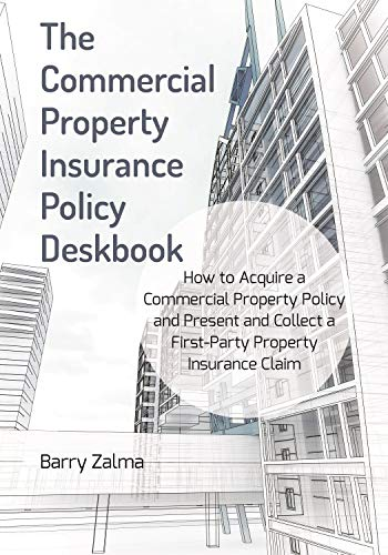 Compare Textbook Prices for The Commercial Property Insurance Policy Deskbook: How to Acquire a Commercial Property Policy and Present and Collect a First-Party Property Insurance Claim  ISBN 9781641052832 by Zalma, Barry