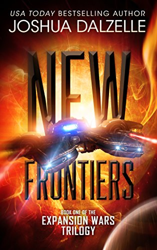 Book: New Frontiers (Expansion Wars Trilogy, Book 1) by Joshua Dalzelle