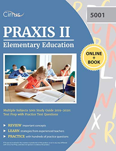 Praxis II Elementary Education Multiple Subjects 5001 Study Guide 2019-2020: Test Prep with Practice Test Questions