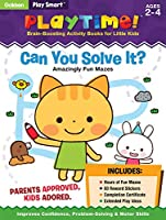 Play Smart Playtime: Can You Solve It? Amazingly Fun Mazes Ages 2-4: At-home Activity Workbook (Play Smart!)