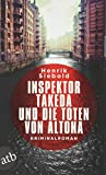 Inspektor Takeda und die Toten von Altona: Kriminalroman (Inspektor Takeda ermittelt, Band 1) - Henrik Siebold
