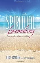 Spiritual Lovemaking: Relax into Sex & Awaken into Life