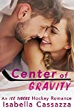 Center of Gravity: A Standalone Friends-to-Lovers Sports Romance (An Ice Tigers Hockey Romance Book 2)