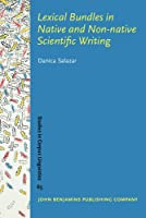 Lexical Bundles in Native and Non-Native Scientific Writing: Applying a Corpus-Based Study to Language Teaching (Studies in Corpus Linguistics)