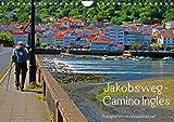 Jakobsweg - Camino Ingles (Wandkalender 2022 DIN A4 quer)