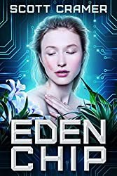 Eden Chip by Scott Cramer (A Dystopian Science Fiction Thriller)