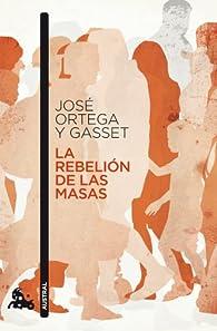 La rebelión de las masas par José Ortega y Gasset