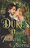 The Duke's Daughter - Lady Amelia Atherton: A Regency Romance Novel (Ladies of Bath)