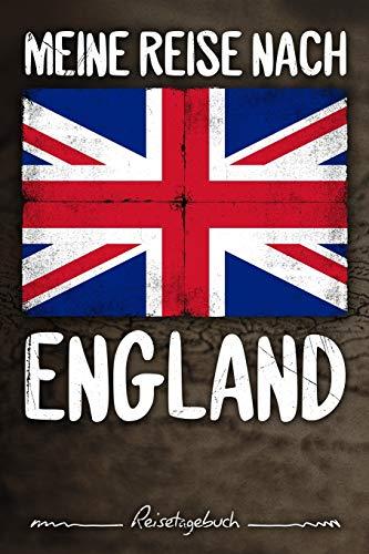 Meine Reise nach England Reisetagebuch: Tagebuch ca DIN A5 weiß liniert über 100 Seiten I London I Flagge | Europa I Urlaubstagebuch