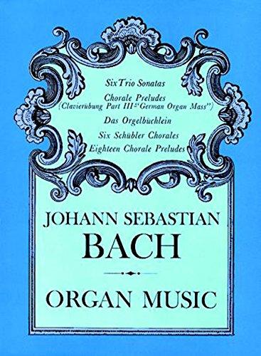 Johann Sebastian Bach: Organ Music (Dover Music for Organ)