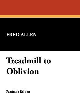 Treadmill to Oblivion