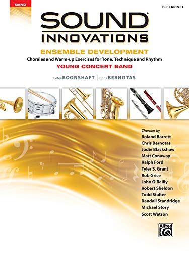 Sound Innovations for Concert Band -- Ensemble Development for Young Concert Band: Chorales and Warm-up Exercises for Tone, Technique, and Rhythm (Clarinet)