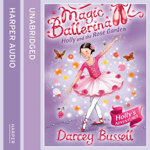 Magic Ballerina (16) - Holly and the Rose Garden audiobook cover art