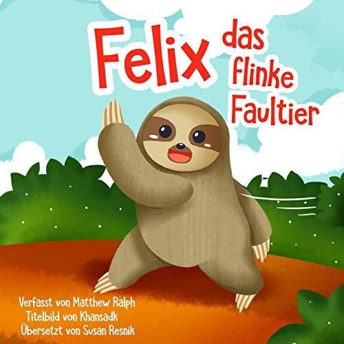 Felix Das Flinke Faultier [Felix the Nimble Sloth] cover art