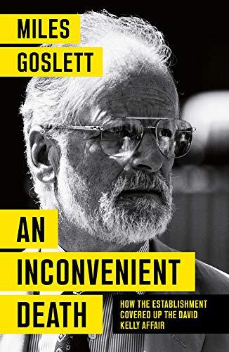 Goslett, M: Inconvenient Death: How the Establishment Covered Up the David Kelly Affair