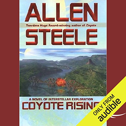 Coyote Rising     A Novel of Interstellar Revolution              By:                                                                                                                                 Allen Steele                               Narrated by:                                                                                                                                 Peter Ganim,                                                                                        Allen Steele                      Length: 17 hrs and 33 mins     422 ratings     Overall 4.2