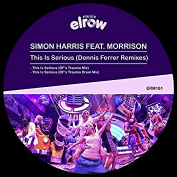 This Is Serious (Dennis Ferrer Remixes)