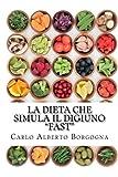 La dieta che simula il digiuno - FAST: Ricette e dosi precise per 4 menu di 5 giorni