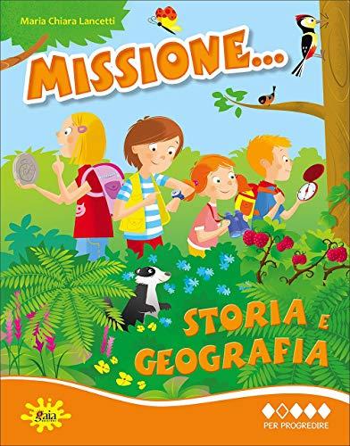 Missione... storia e geografia. Per la Scuole elementare (Vol. 2)