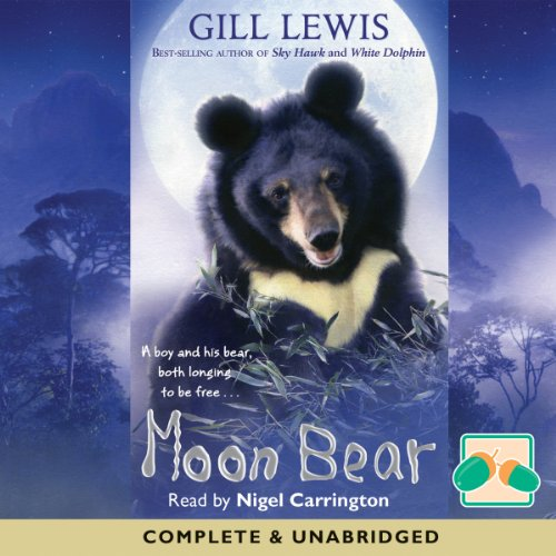 Moon Bear                   By:                                                                                                                                 Gill Lewis                               Narrated by:                                                                                                                                 Nigel Carrington                      Length: 6 hrs and 5 mins     Not rated yet     Overall 0.0